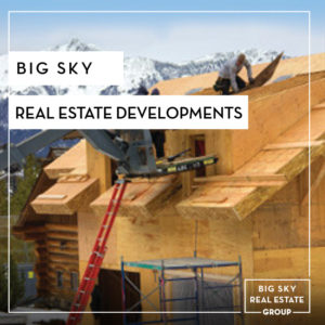 Big Sky Real Estate Developments