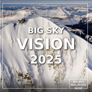 Big Sky Vision 2025